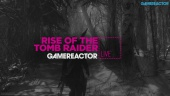 Rise of the Tomb Raider 01.02.2016 - Livestream Replay